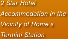 2 Star Hotel Accommodation in the Vicinity of Rome's Termini Station